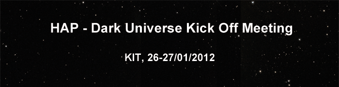 HAP - Dark Universe Kick Off Meeting