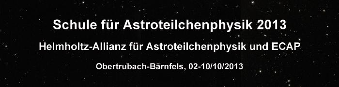Schule für Astroteilchenphysik 2013